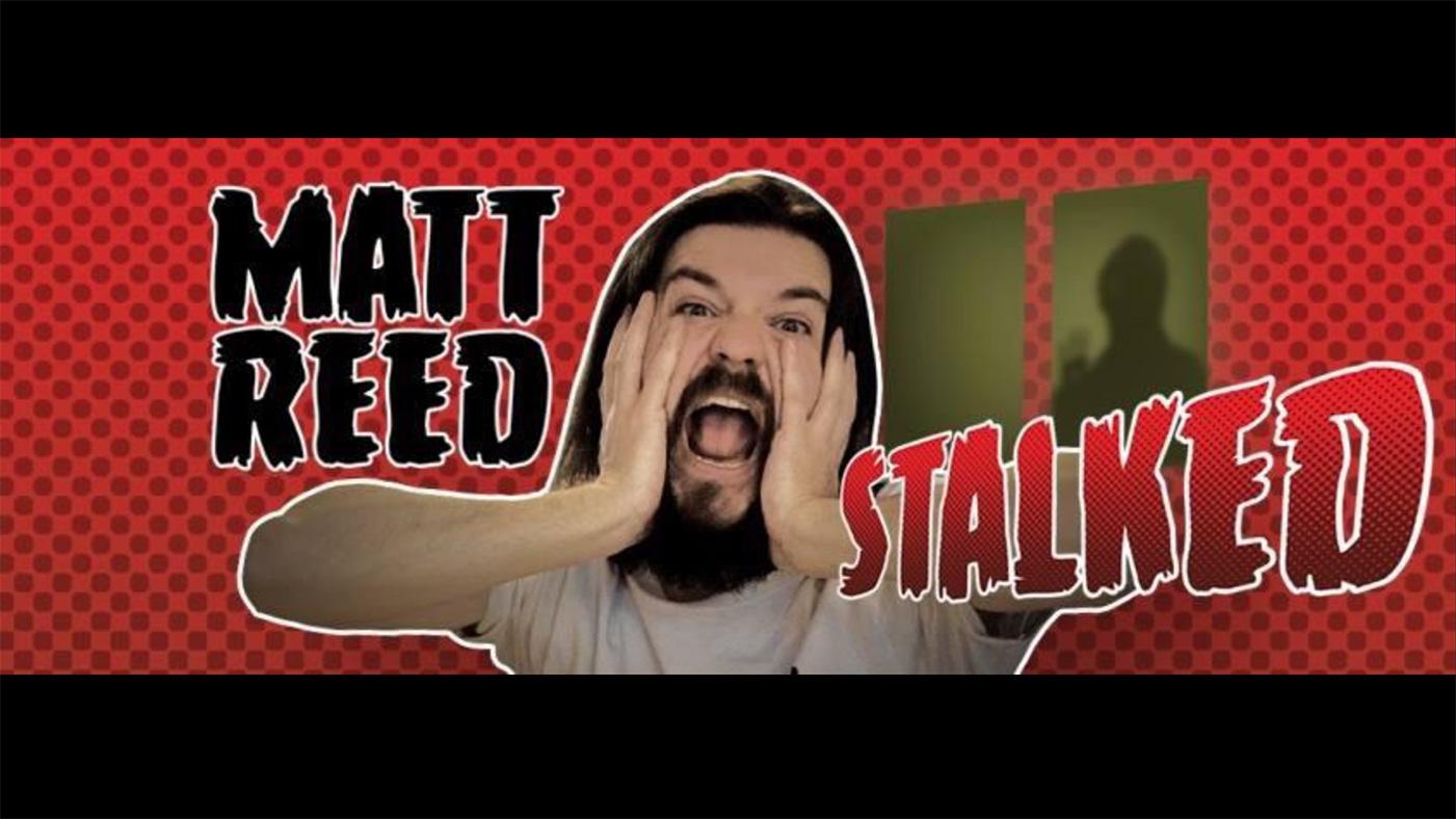 Matt Reed - Stalked