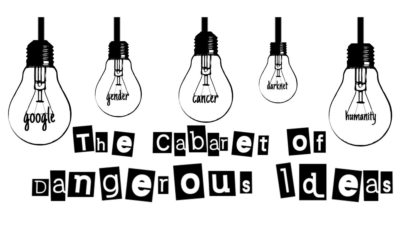 The Cabaret of Dangerous Ideas
